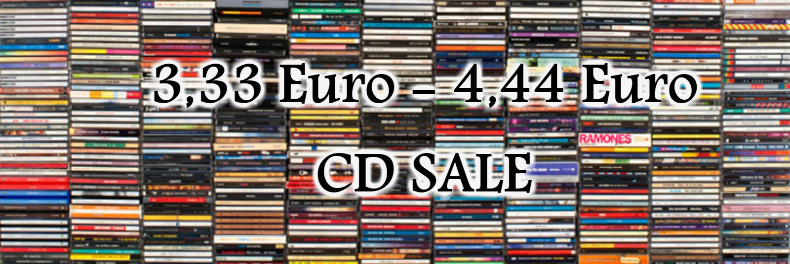 We have a permanent CD sale here! All CDs are new. Just for 3,33-4,44 Euro! Limited quantity.  Don't miss your chance!