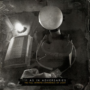 11 AS IN ADVERSARIES - The Full Intrepid Experience Of Light - CD