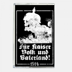 1914 - Für Kaiser, Volk und Vaterland! - TAPE