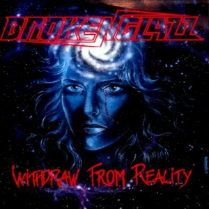 BROKEN GLAZZ - Withdraw from Reality - CD