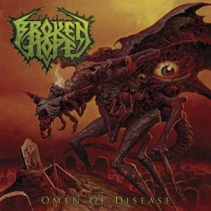 BROKEN HOPE - Omen of Disease - CD