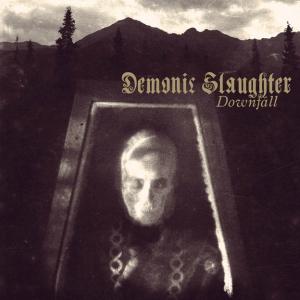DEMONIC SLAUGHTER - Downfall - CD