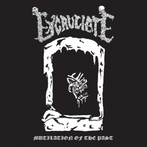 EXCRUCIATE - Mutilation of the Past - CD