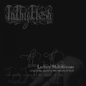 INTHYFLESH - Lechery Maledictions And Grieving Adjures - CD