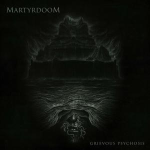 MARTYRDOOM - Grievous Psychosis - СD