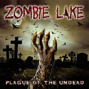 ZOMBIE LAKE - Plague of the Undead - CD