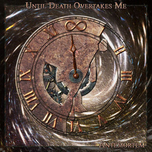 UNTIL DEATH OVERTAKES ME - AnteMortem - CD