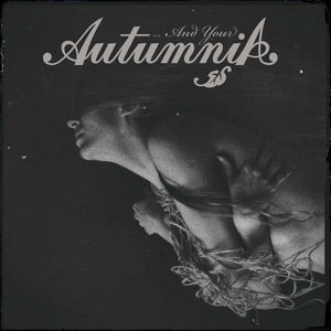 AUTUMNIA - ...And Your Autumnia - DIGI-CD PRE-ORDER