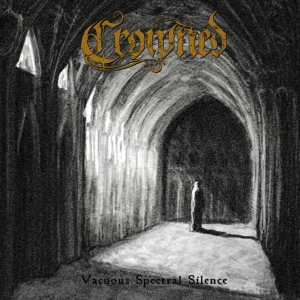CROWNED - Vacuus Spectral Silence - CD