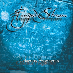 FUNGOID STREAM - Celaenus Fragments - CD
