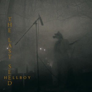 THE LAST SEED - Hellboy - CD