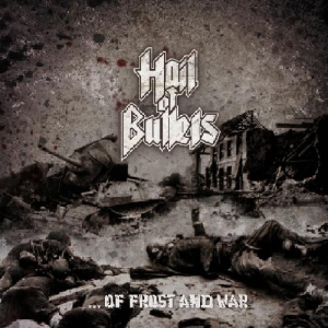HAIL OF BULLETS - ... Of Frost and War - CD