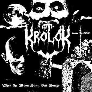 KROLOK - When the Moon Sang Our Songs - DIGI-CD