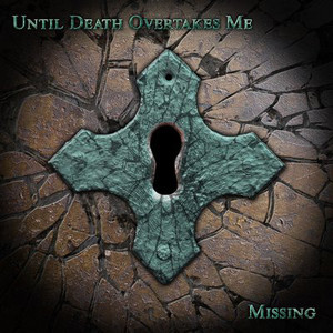 UNTIL DEATH OVERTAKES ME - Missing - CD