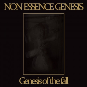 NON ESSENCE GENESIS - Genesis of the Fall - CD