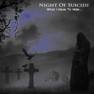 NIGHT OF SUICIDE - What I Have To Hide... - DIGI-CD