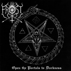 THE TRUE FROST - Open the Portals to Darkness - CD