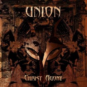 CHRIST AGONY - Union - CD