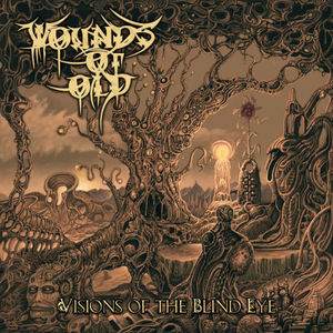 WOUNDS OF OLD - Visions of the Blind Eye - CD